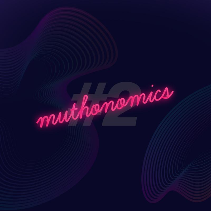 muthonomics-episode-002