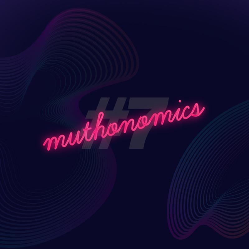 muthonomics-episode-007
