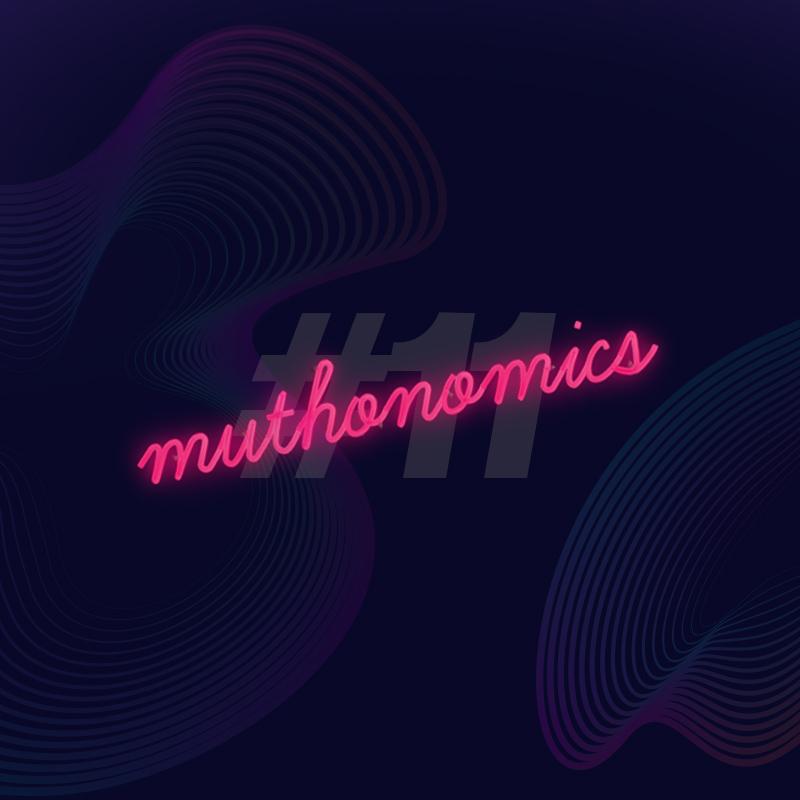 muthonomics-episode-011
